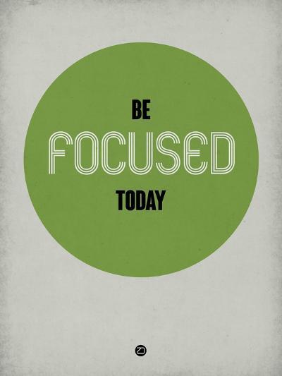 Be Focused Today 1-NaxArt-Art Print