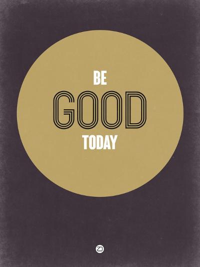 Be Good Today 2-NaxArt-Art Print