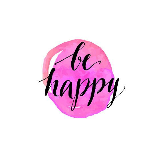 Be Happy Phrase. Handwritten Modern Calligraphy, Inspirational Quote for Card on Pink Watercolor Ro-kotoko-Art Print