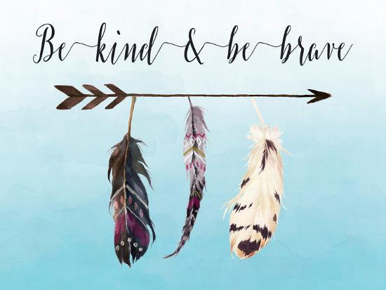 Be Kind and Be Brave-Tara Moss-Art Print
