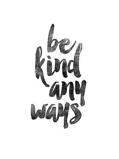 Be Kind Anyways-Brett Wilson-Art Print