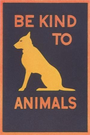 https://imgc.artprintimages.com/img/print/be-kind-to-animals_u-l-q1gxiuj0.jpg?p=0