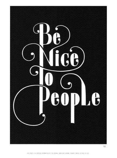 Be Nice To People-Antoine Tesquier Tedeschi-Art Print