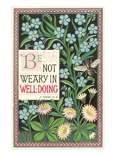 Be Not Weary, Bible Tract--Art Print