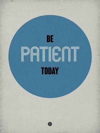 Be Patient Today 1-NaxArt-Art Print