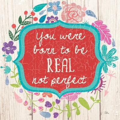 Be Real-Marilu Windvand-Art Print