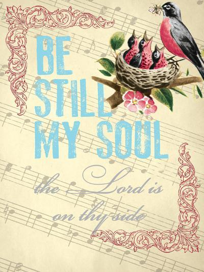 Be Still My Soul--Giclee Print