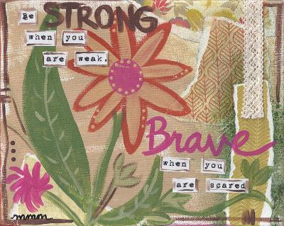 Be Strong-Monica Martin-Art Print