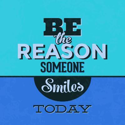 Be the Reason Someone Smiles Today 1-Lorand Okos-Art Print