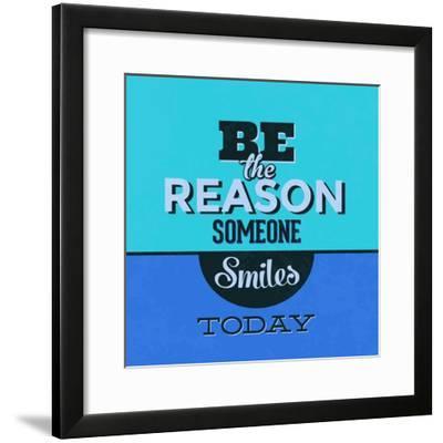 Be the Reason Someone Smiles Today 1-Lorand Okos-Framed Premium Giclee Print