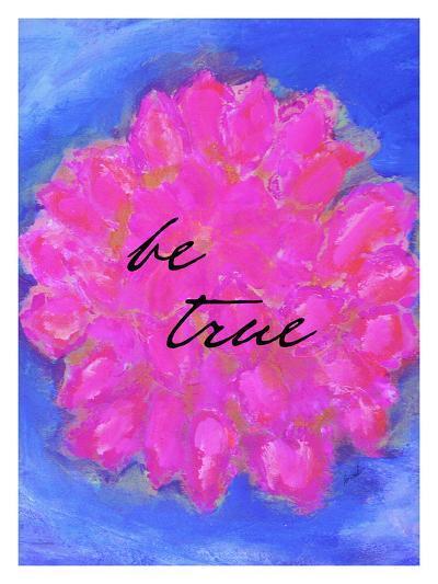 Be True-Lisa Weedn-Giclee Print