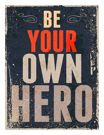 Be Your Own Hero-GraphINC-Art Print