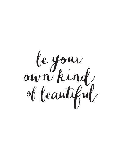 Be Your Own Kind Of Beautiful-Brett Wilson-Art Print