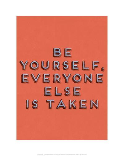 Be Yourself--Giclee Print