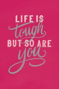 Life is Tough Bright Rose by Becky Thorns