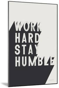 Work Hard Stay Humble BW by Becky Thorns