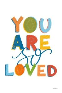 You Are So Loved by Becky Thorns