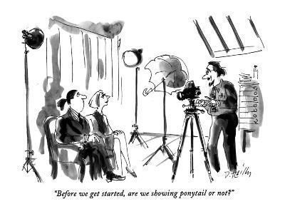 """""""Before we get started, are we showing ponytail or not?"""" - New Yorker Cartoon-Donald Reilly-Premium Giclee Print"""