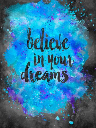 Believe In Your Dreams 2-Lebens Art-Art Print