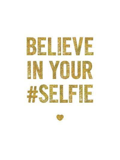 Believe In Your Selfie-Brett Wilson-Art Print