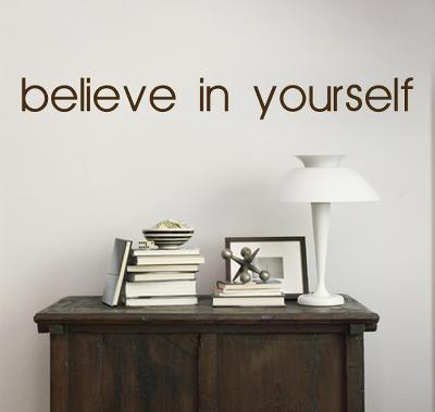 Believe In Yourself - Brown--Wall Decal