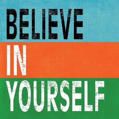 Believe in Yourself II-N^ Harbick-Art Print