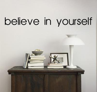 Believe In Yourself--Wall Decal