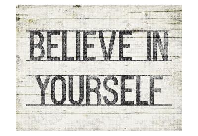 Believe In Yourself-Jace Grey-Art Print