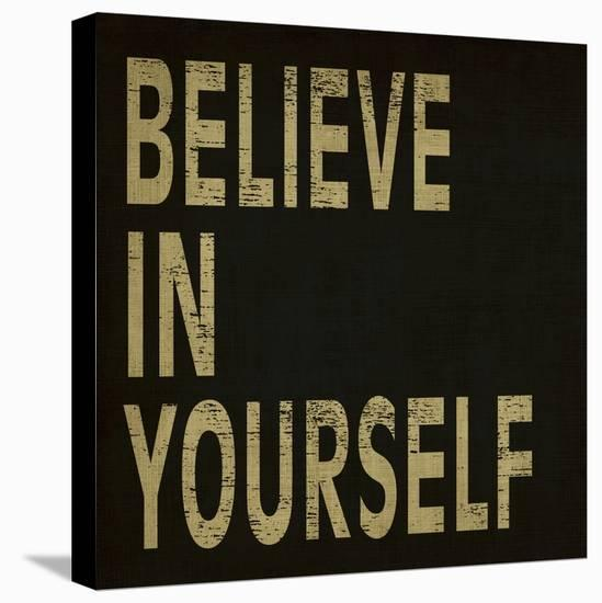 Believe in Yourself-N^ Harbick-Stretched Canvas Print