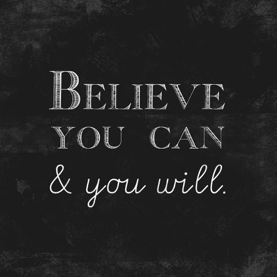 Believe You Can and You Will-Evangeline Taylor-Art Print