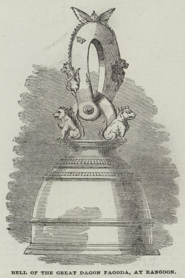 Bell of the Great Dagon Pagoda, at Rangoon--Giclee Print