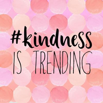 #Kindness Is Trending