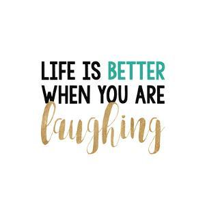 Life Is Better… by Bella Dos Santos