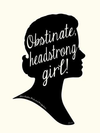 Obstinate Headstrong Girl! by Bella Dos Santos