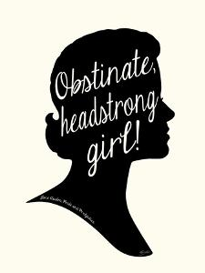 Obstinate Headstrong Girl! by Bella Dos Santos