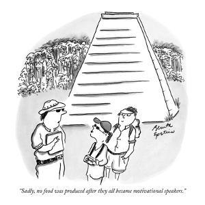 """Sadly, no food was produced after they all became motivational speakers."" - New Yorker Cartoon by Benita Epstein"