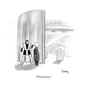 """Finish him."" - Cartoon by Benjamin Schwartz"