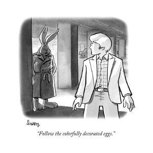 """""""Follow the colorfully decorated eggs."""" - New Yorker Cartoon by Benjamin Schwartz"""
