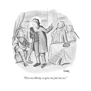 """""""Give me liberty, or give me just one sec."""" - New Yorker Cartoon by Benjamin Schwartz"""