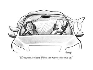 """""""He wants to know if you can move your seat up."""" - New Yorker Cartoon by Benjamin Schwartz"""