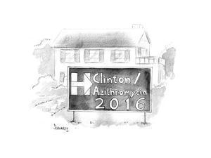 Hillary / Azithromycin 2016 - Cartoon by Benjamin Schwartz