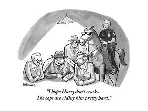 """""""I hope Harry don't crack...The cops are riding him pretty hard."""" - New Yorker Cartoon by Benjamin Schwartz"""