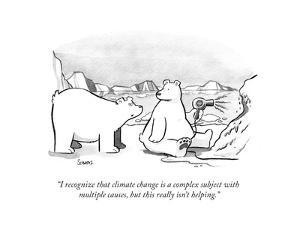 """""""I recognize that climate change is a complex subject with multiple causes?"""" - Cartoon by Benjamin Schwartz"""