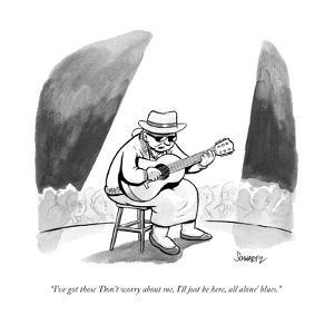 """""""I've got those 'Don't worry about me, I'll just be here, all alone' blues - New Yorker Cartoon by Benjamin Schwartz"""