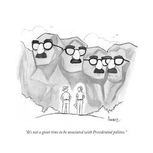 """""""It's not a great time to be associated with Presidential politics."""" - Cartoon by Benjamin Schwartz"""