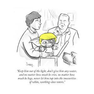 """""""Keep him out of the light, don't give him any water, and no matter how mu?"""" - Cartoon by Benjamin Schwartz"""