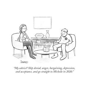 """My advice? Skip denial, anger, bargaining, depression, and acceptance, an? - Cartoon by Benjamin Schwartz"
