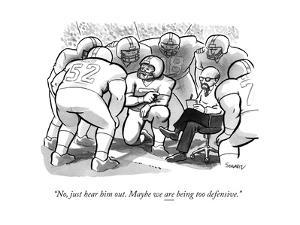 """""""No, just hear him out. Maybe we are being too defensive."""" - New Yorker Cartoon by Benjamin Schwartz"""