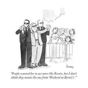 """""""People wanted her to act more like Bernie, but I don't think they meant t?"""" - Cartoon by Benjamin Schwartz"""