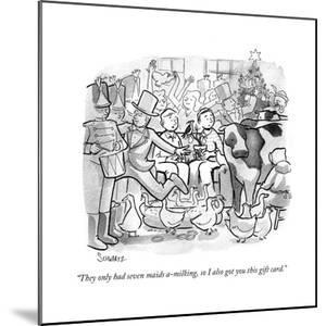 """""""They only had seven maids a-milking, so I also got you this gift card."""" - Cartoon by Benjamin Schwartz"""